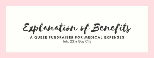 Explanation of benefits is a fundraiser for queer medical benefits